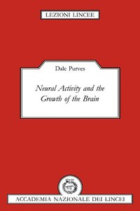 Neural Activity and the Growth of the Brain (inbunden)