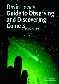 David Levy's Guide to Observing and Discovering Comets (inbunden)