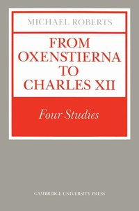 From Oxenstierna to Charles XII (h�ftad)