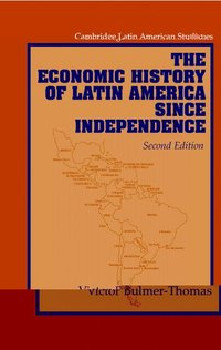 The Economic History of Latin America since Independence (h�ftad)