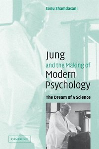 Jung and the Making of Modern Psychology (häftad)