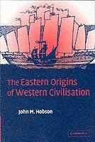 The Eastern Origins of Western Civilisation (h�ftad)