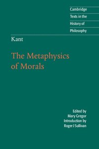 Kant: The Metaphysics of Morals (h�ftad)