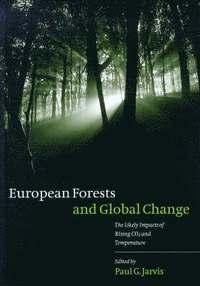 European Forests and Global Change (inbunden)