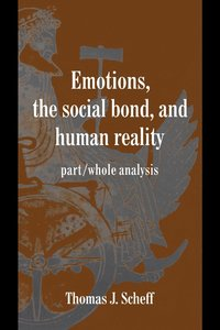 Emotions, the Social Bond, and Human Reality (h�ftad)