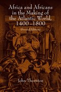 Africa and Africans in the Making of the Atlantic World, 14001800