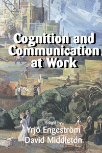 Cognition and Communication at Work (h�ftad)