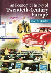 An Economic History of Twentieth-Century Europe (h�ftad)