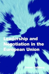Leadership and Negotiation in the European Union (h�ftad)