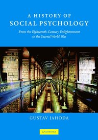 A History of Social Psychology (h�ftad)