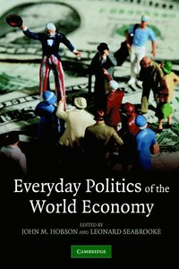 Everyday Politics of the World Economy (h�ftad)