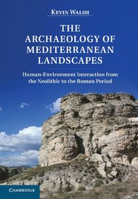 The Archaeology of Mediterranean Landscapes (h�ftad)