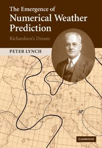 The Emergence of Numerical Weather Prediction: Richardson's Dream (h�ftad)