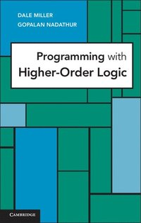 Programming with Higher-Order Logic (h�ftad)