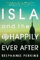 Isla and the Happily Ever After (inbunden)