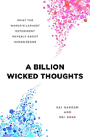A Billion Wicked Thoughts: What the World's Largest Experiment Reveals about Human Desire (inbunden)