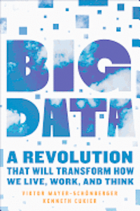 Big Data: A Revolution That Will Transform How We Live, Work, and Think (inbunden)