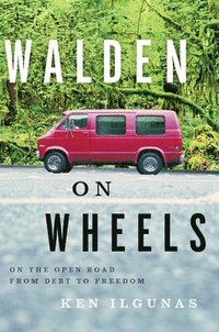 Walden on Wheels: On the Open Road from Debt to Freedom (h�ftad)