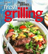 Better Homes and Gardens Fresh Grilling (e-bok)
