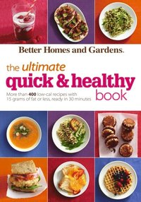 Better Homes and Gardens The Ultimate Quick & Healthy Book (e-bok)