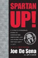 Spartan Up!: A Take-No-Prisoners Guide to Overcoming Obstacles and Achieving Peak Performance in Life (inbunden)