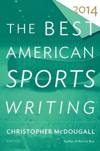 Best American Sports Writing 2014 (h�ftad)
