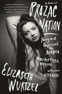 Prozac Nation: Young and Depressed in America