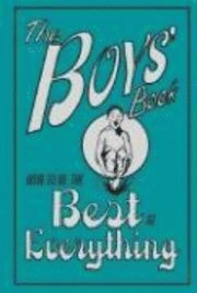 The Boys' Book: How to Be the Best at Everything (kartonnage)