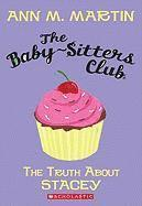 The Truth About Stacey (The Baby-Sitters Club, No. 3) by Martin, Ann M.