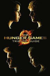 The Hunger Games Tribute Guide (h�ftad)