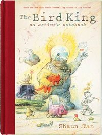 The Bird King: An Artist's Notebook (inbunden)