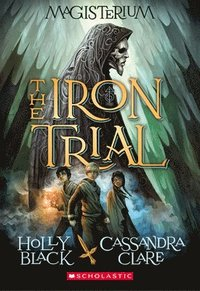 The Iron Trial (Magisterium, Book 1) (h�ftad)