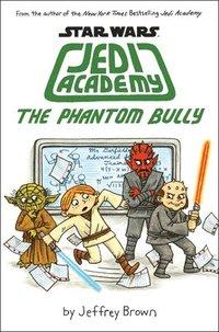 The Phantom Bully (Star Wars: Jedi Academy #3) (h�ftad)