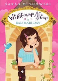 Whatever After #5: Bad Hair Day (inbunden)