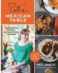 Patis Mexican Table Secrets Of Real Mexi (inbunden)