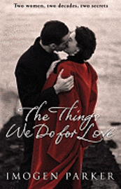 The Things We Do for Love (h�ftad)