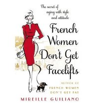 French Women Don't Get Facelifts (h�ftad)