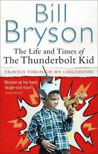 The Life and Times of the Thunderbolt Kid (h�ftad)