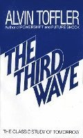 The Third Wave: The Classic Study of Tomorrow (pocket)