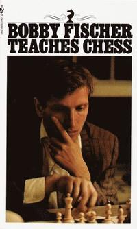 Bobby Fischer Teaches Chess (h�ftad)