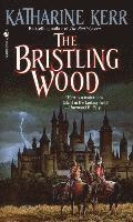 The bristling wood / Katharine Kerr