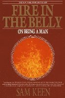 Fire in the Belly: On Being a Man (h�ftad)