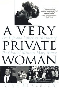A Very Private Woman: The Life and Unsolved Murder of Presidential Mistress Mary Meyer (h�ftad)