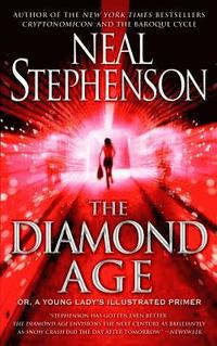The Diamond Age: Or, a Young Lady's Illustrated Primer (pocket)