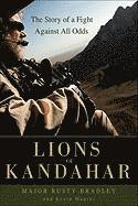 Lions of Kandahar: The Story of a Fight Against All Odds (inbunden)