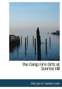 Camp Fire Girls At Sunrise Hill (h�ftad)