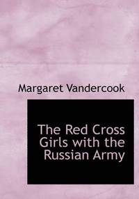 Red Cross Girls With The Russian Army (h�ftad)