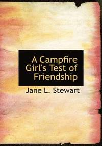 Campfire Girl's Test Of Friendship