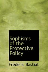 Sophisms of the Protective Policy (inbunden)
