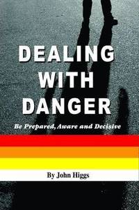 Dealing With Danger (h�ftad)